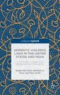 Domestic Violence Laws in the United States and India: A Systematic Comparison of Backgrounds and Implications by Barbara A. Sims, Sudershan Goel, Ravi Sodhi (Hardback, 2014)
