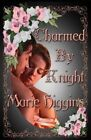 Charmed by Knight by Marie Higgins (Paperback / softback, 2013)