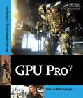 GPU Pro 7: Advanced Rendering Techniques by Taylor & Francis Inc (Hardback, 2016)