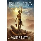 Dealing With Goliath 9781450044226 by David B Barton Paperback