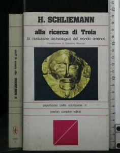 ALLA RICERCA DI TROIA. Schliemann. Newton Compton.