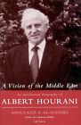 A Vision of the Middle East: An Intellectual Biography of Albert Hourani by Abdulaziz Al-Sudairi (Hardback, 1999)