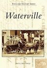 Waterville by Earle G Shettleworth (Paperback / softback, 2013)