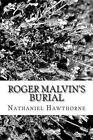 Roger Malvin's Burial by Nathaniel Hawthorne (Paperback / softback, 2012)