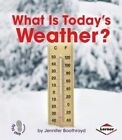 What Is Today's Weather? 9781467745000 by Jennifer Boothroyd Paperback