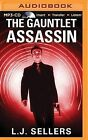 The Gauntlet Assassin by L J Sellers (CD-Audio, 2015)