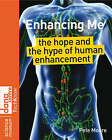 Enhancing Me: The Hope and the Hype of Human Enhancement by Pete Moore (Paperback, 2008)