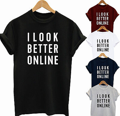 I Look Better Online Funny Men Women Unisex T Shirt Top Vest Gute QualitäT