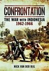 Confrontation the War with Indonesia 1962  -  1966 by Nick van der Bijl (Paperback, 2014)
