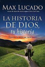 La Historia de Dios, tu historia: Cuando la historia de Dios, se convierte en la