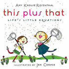 This Plus That: Life's Little Equations by Amy Krouse Rosenthal (Hardback)