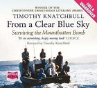 From a Clear Blue Sky: Surviving the Mountbatten Bomb by Timothy Knatchbull (CD-Audio, 2011)