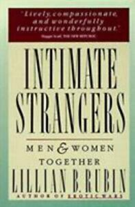 Intimate Strangers : Men and Women Together by Lillian B. Rubin