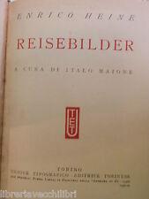 REISEBILDER Enrico Heine Italo Maione UTET I grandi scrittori stranieri 1931 di