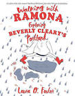 Walking with Ramona: Exploring Beverly Cleary's Portland by Laura O. Foster (Paperback, 2016)