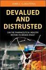Devalued and Distrusted von John L. LaMattina (2013, Taschenbuch)
