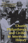 Charity, Philanthropy, and Civility in American History by Cambridge University Press (Paperback, 2004)