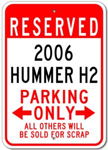 2006 06 HUMMER H2 Parking Sign