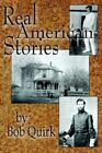 Real American Stories 9781420875744 by Bob Quirk Paperback
