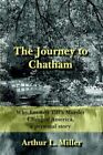 The Journey to Chatham Why Emmett Till's Murder Changed America a Personal Story Paperback – 9 Aug 2005