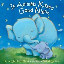 If Animals Kissed Good Night by Ann Whitford Paul (2014, Board Book)