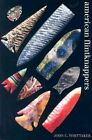 American Flintknappers: Stone Age Art in the Age of Computers by John C. Whittaker (Paperback, 2004)