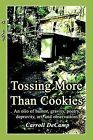 Tossing More Than Cookies: An Olio of Humor, Gravity, Poetry, Depravity, Art, and Observations by Carroll Decamp (Paperback / softback, 2003)