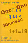 One Plus One Equals Nineteen: Married: The Second Time Around by H George Arsenault (Paperback / softback, 2001)