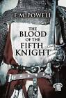 The Blood of the Fifth Knight by E. M. Powell (Paperback, 2015)