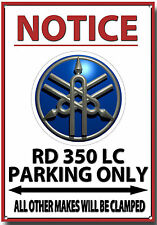 YAMAHA RD350LC,NOTICE YAMAHA RD350LC  PARKING ONLY METAL SIGN