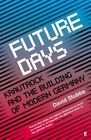 Future Days: Krautrock and the Building of Modern Germany by David Stubbs (Paperback, 2014)