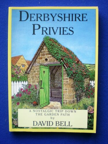 1 of 1 - Derbyshire Privies by David Bell   1998