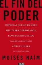 EL FIN DEL PODER : EMPRESAS QUE SE HUNDEN, MILITARES DERROTADOS, PAPAS QUE...