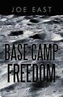 Base Camp Freedom by Joe East (Paperback / softback, 2012)