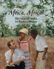Africa, Africa!: Fifteen Stories by Frederic Hunter (Hardback, 2000)