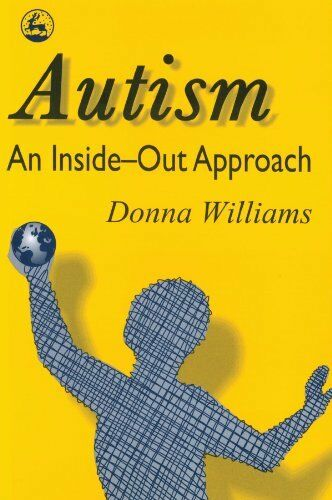 1 of 1 - Autism: An Inside-Out Approach: An Innovative Loo..., Williams, Donna 1853023876