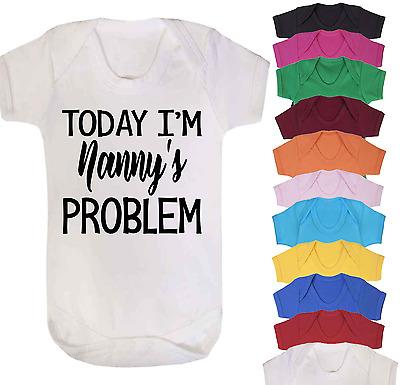 TODAY I/'m NANNY/'s PROBLEM Screen Printed Babygrow Baby Present Vest Newborn Gift