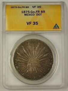 Details about 1875-Go FR Mexico 8 Reales Silver Coin 8R Dot ANACS VF-35