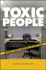 Toxic People: Decontaminate Difficult People at Work without Using Weapons or Duct Tape by Marsha Petrie Sue (Hardback, 2007)