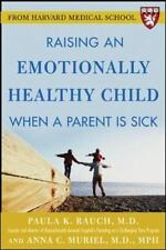 Raising an Emotionally Healthy Child When a Parent Is Sick by Paula K. Rauch...