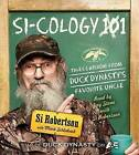 Si-Cology 1: Tales and Wisdom from Duck Dynasty's Favorite Uncle by Si Robertson (CD-Audio, 2013)