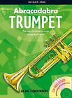 Abracadabra Brass,Abracadabra: Abracadabra Trumpet (Pupil's Book + CD): The Way to Learn Through Songs and Tunes by Alan Tomlinson (Mixed media product, 2001)