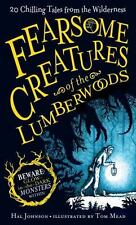 Johnson Hal/ Mead Tom (Ilt)-Fearsome Creatures Of The Lumberwoods  HBOOK NEW