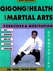 Qigong for Health and Martial Arts: Exercises and Meditation by Jwing-Ming Yang (Paperback, 1998)