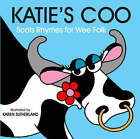 Katie's Coo: Scots Rhymes for Wee Folk by Black and White Publishing (Board book, 2005)
