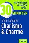 30 Minuten Charisma & Charme von Adele Landauer (2011, Taschenbuch)