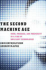 The Second Machine Age: Work, Progress, and Prosperity in a Time of Brilliant Technologies by Erik Brynjolfsson, Andrew McAfee (Hardback, 2014)