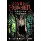 The Face in the Forest by Benjamin Hulme-Cross (Paperback, 2015)