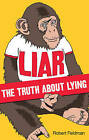 Liar: The Truth About Lying by Robert Feldman (Paperback, 2010)