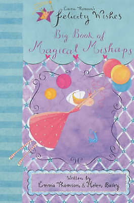 1 of 1 - Felicity Wishes Big Book of Magical Mishaps by Emma Thomson, Helen Bailey... L1